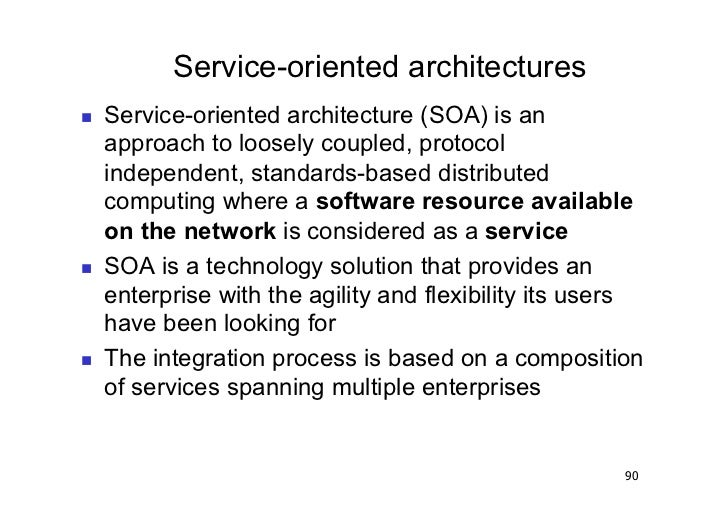 Service-oriented architectures   Service-oriented architecture (SOA) is an     approach to loosely coupled, protocol    ...