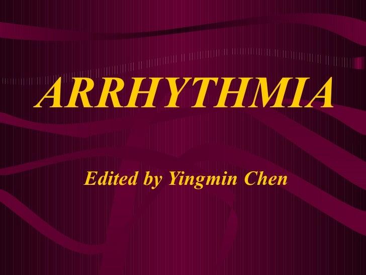 ARRHYTHMIA Edited by Yingmin Chen