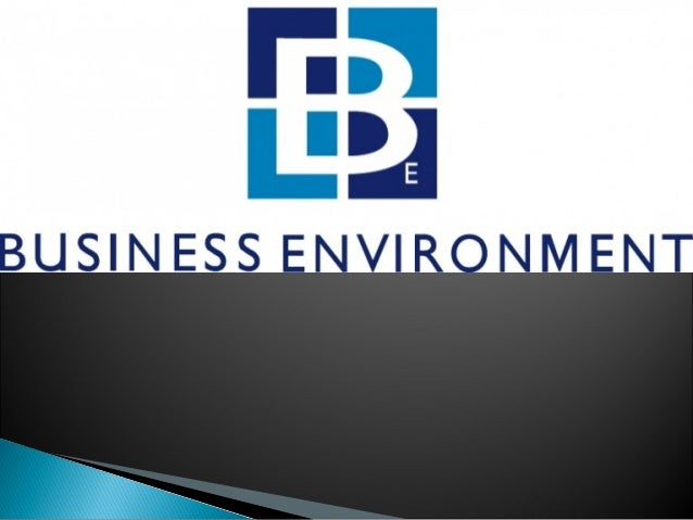 Businessenvironment includesthe'climate' or set of conditions: economic, social, political or institutional which haveadir...