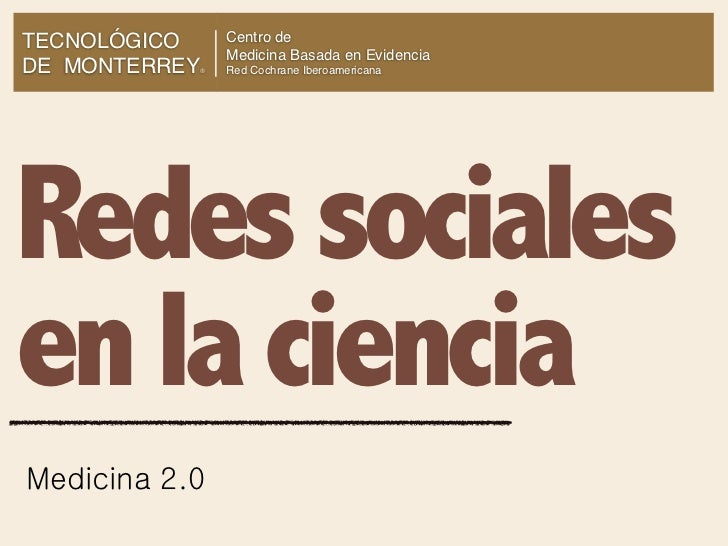 TECNOLÓGICO    Centro de               Medicina Basada en EvidenciaDE MONTERREY           ®   Red Cochrane IberoamericanaR...