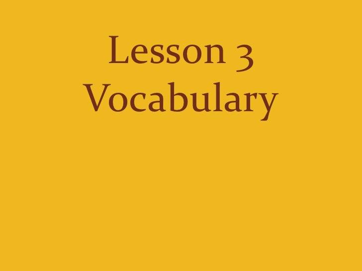 Lesson 3 Vocabulary<br />