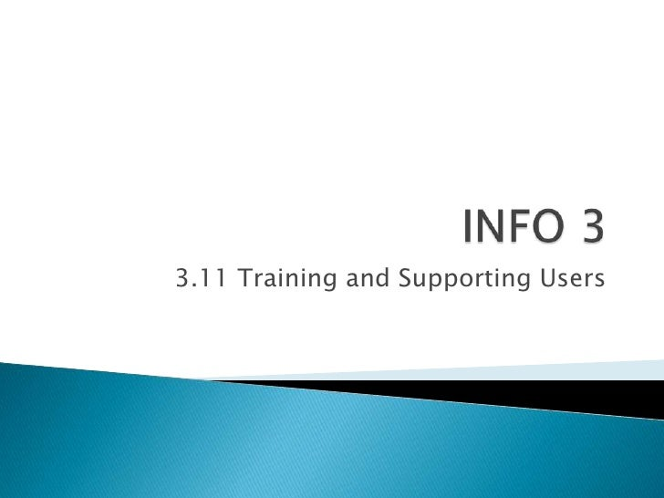 3.11 Training and Supporting Users