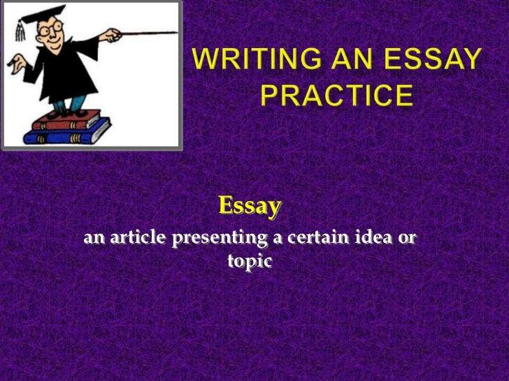 Essayan article presenting a certain idea or                 topic