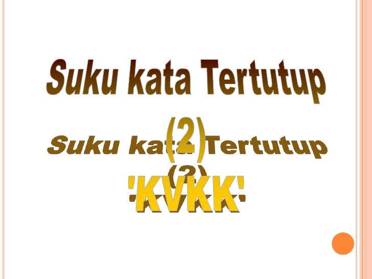 Suku kata 'KVKK' vokal a       tang              dangnang            mang                          kangrang    lang    ban...