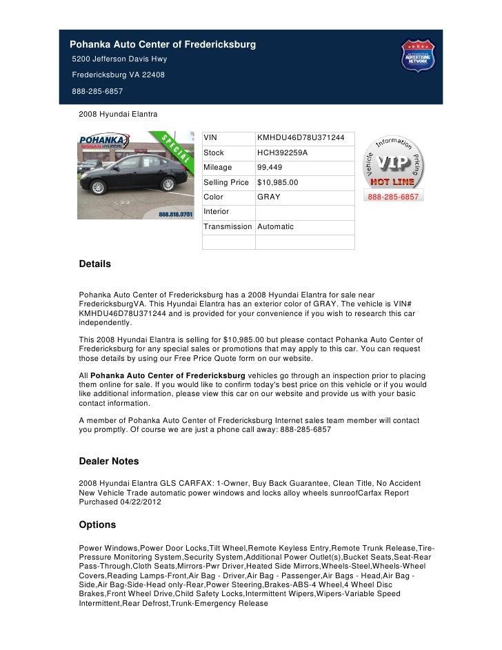 Pohanka Auto Center of Fredericksburg5200 Jefferson Davis HwyFredericksburg VA 22408888-285-6857 2008 Hyundai Elantra     ...
