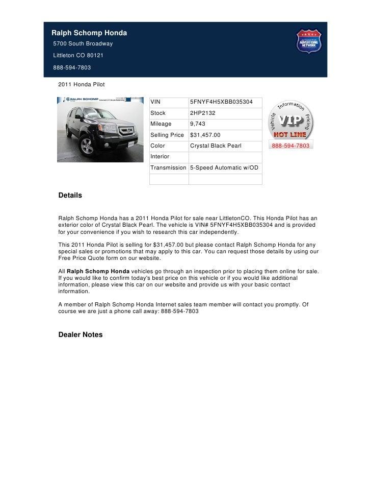 Ralph Schomp Honda5700 South BroadwayLittleton CO 80121888-594-7803 2011 Honda Pilot                                   VIN...