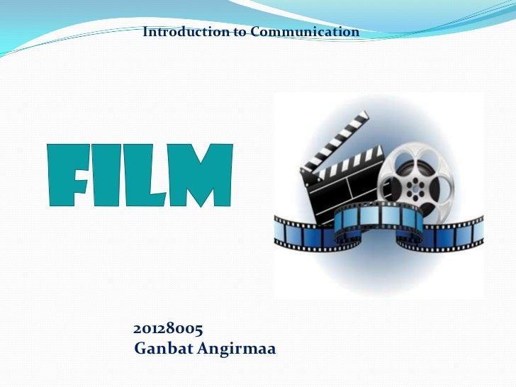 Introduction to Communication20128005Ganbat Angirmaa