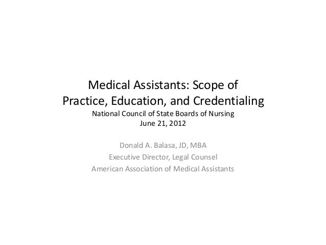 Medical Assistants: Scope ofPractice, Education, and Credentialing     National Council of State Boards of Nursing        ...