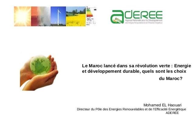 Le Maroc lancé dans sa révolution verte : Energie   et développement durable, quels sont les choix                        ...