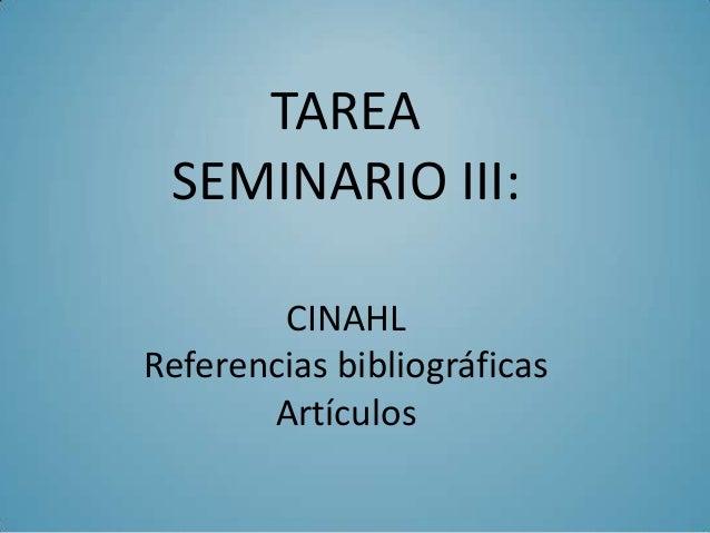 TAREA SEMINARIO III:        CINAHLReferencias bibliográficas       Artículos