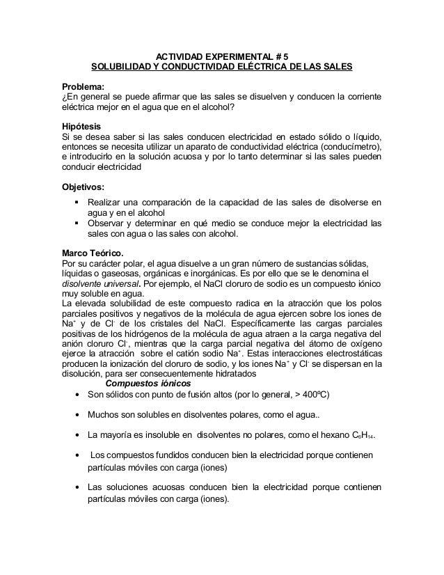 ACTIVIDAD EXPERIMENTAL # 5SOLUBILIDAD Y CONDUCTIVIDAD ELÉCTRICA DE LAS SALESProblema:¿En general se puede afirmar que las ...