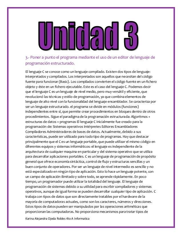 Karina Alejandra Ojeda Robles 4to A Informatica3.- Poner a punto el programa mediante el uso de un editor de lenguaje depr...