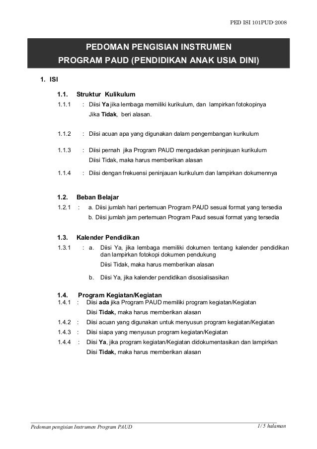 PED ISI 101PUD-2008 PEDOMAN PENGISIAN INSTRUMEN PROGRAM PAUD (PENDIDIKAN ANAK USIA DINI) 1. ISI 1.1. Struktur Kulikulum 1....