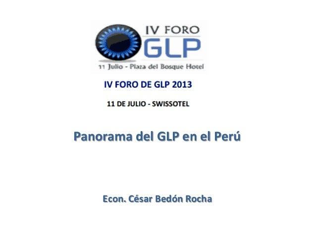 Panorama del GLP en el Perú Econ. César Bedón Rocha