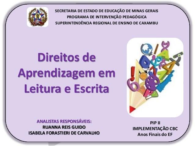 Direitos de Aprendizagem em Leitura e Escrita PIP II IMPLEMENTAÇÃO CBC Anos Finais do EF SECRETARIA DE ESTADO DE EDUCAÇÃO ...