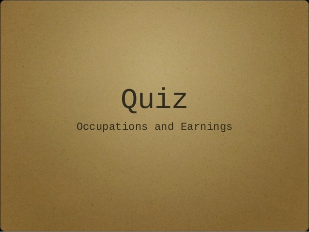 Quiz Occupations and Earnings