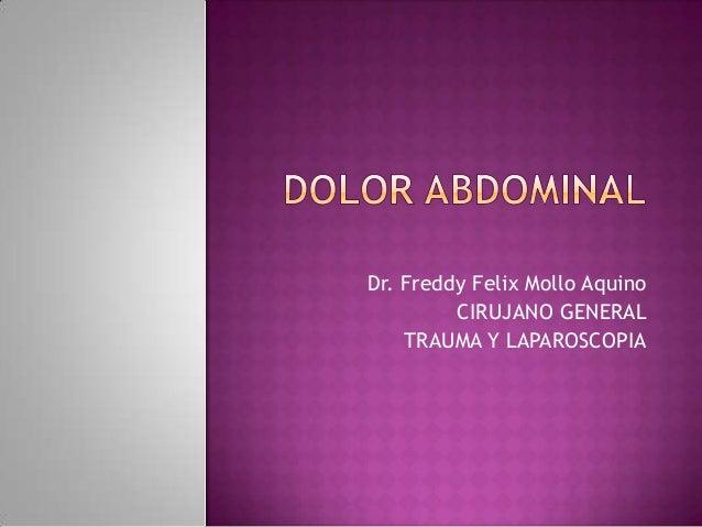 Dr. Freddy Felix Mollo Aquino CIRUJANO GENERAL TRAUMA Y LAPAROSCOPIA