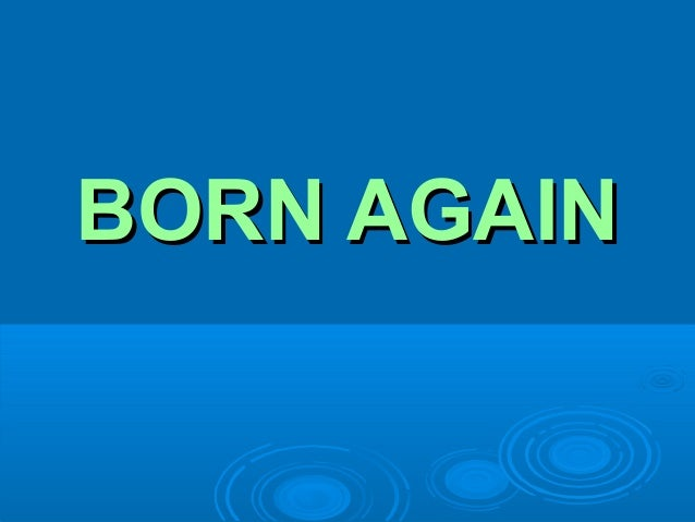 BORN AGAINBORN AGAIN
