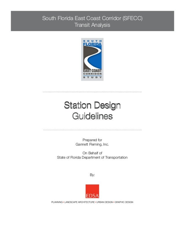 South Florida East Coast Corridor (SFECC) Transit Analysis Station Design Guidelines Prepared for Gannett Fleming, Inc. On...