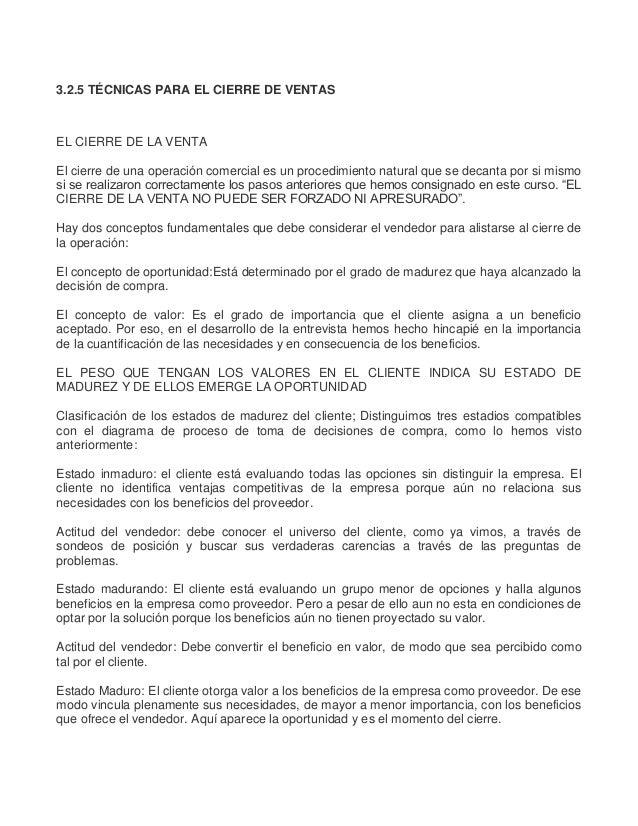 3.2.5 TÉCNICAS PARA EL CIERRE DE VENTAS EL CIERRE DE LA VENTA El cierre de una operación comercial es un procedimiento nat...