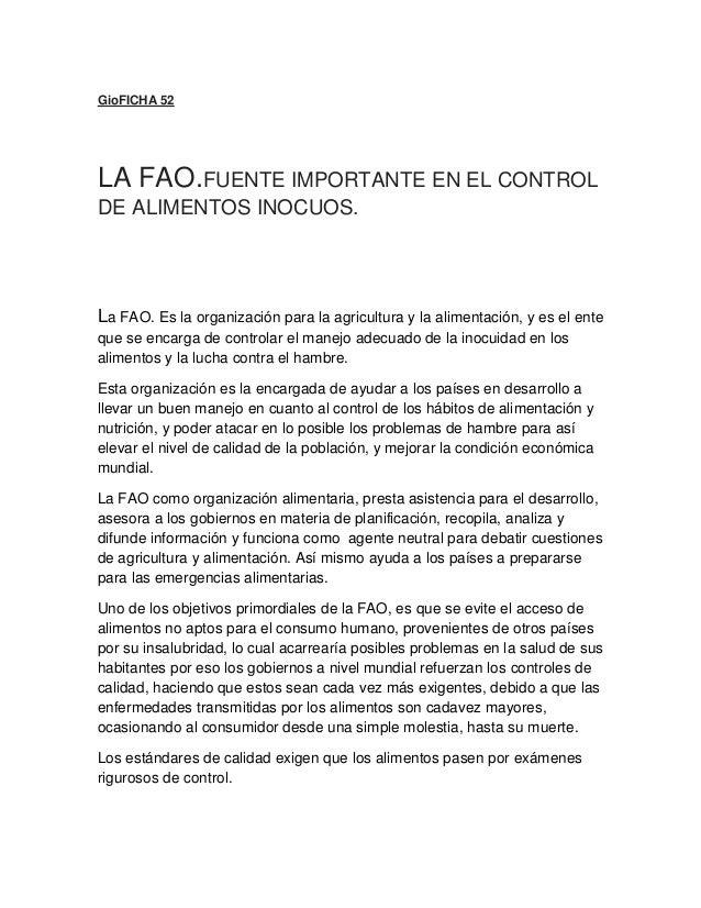 GioFICHA 52 LA FAO.FUENTE IMPORTANTE EN EL CONTROL DE ALIMENTOS INOCUOS. La FAO. Es la organización para la agricultura y ...