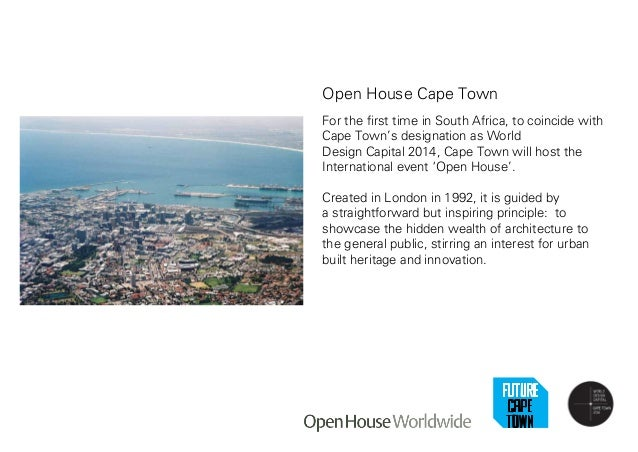 Open House Cape Town For the first time in South Africa, to coincide with Cape Town's designation as World Design Capital ...