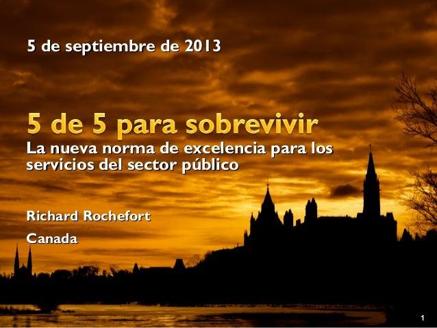 5 de septiembre de 20135 de septiembre de 2013 1 La nueva norma de excelencia para losLa nueva norma de excelencia para lo...