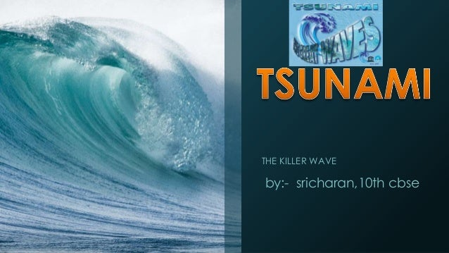 THE KILLER WAVE by:- sricharan,10th cbse