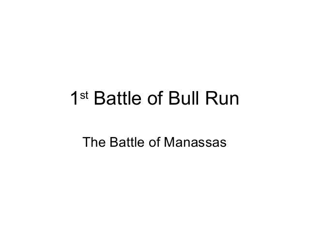 1st Battle of Bull Run The Battle of Manassas