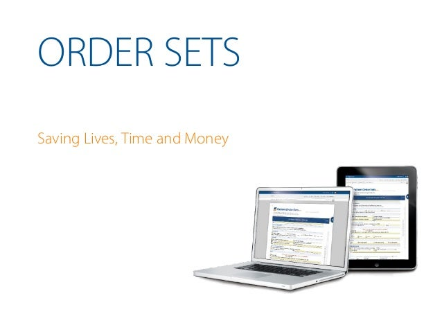 ORDER SETS Saving Lives, Time and Money