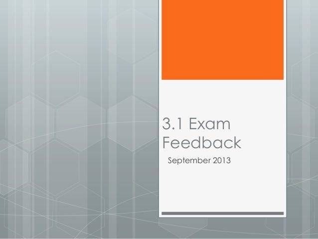 3.1 Exam Feedback September 2013