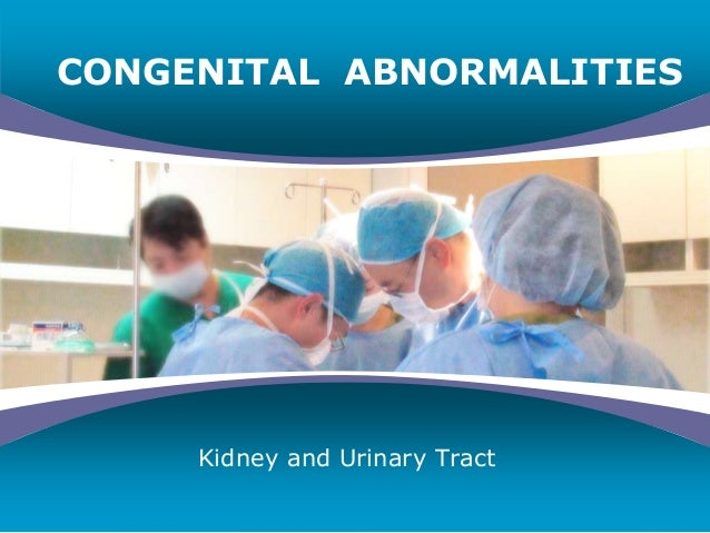 Company LOGO CONGENITAL ABNORMALITIES Kidney and Urinary Tract