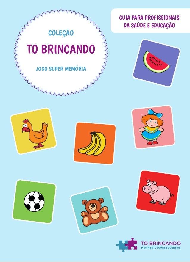 JOGO SUPER MEMÓRIA COLEÇÃO TO BRINCANDO GUIA PARA PROFISSIONAIS DA SAÚDE E EDUCAÇÃO