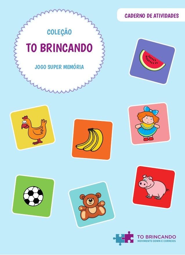 CADERNO DE ATIVIDADES JOGO SUPER MEMÓRIA COLEÇÃO TO BRINCANDO
