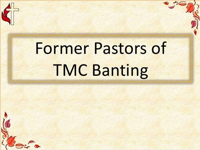 Former Pastors of TMC Banting