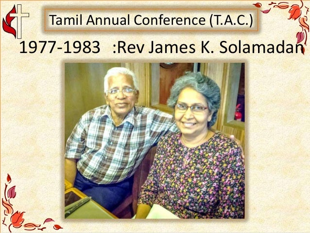 1977-1983 :Rev James K. Solamadan Tamil Annual Conference (T.A.C.)