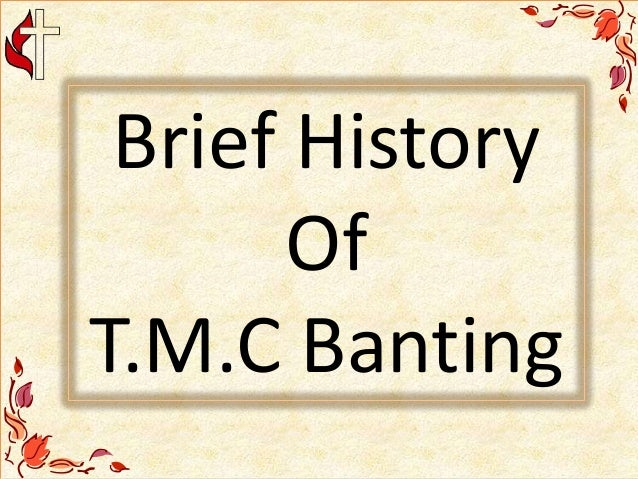 Brief History Of T.M.C Banting