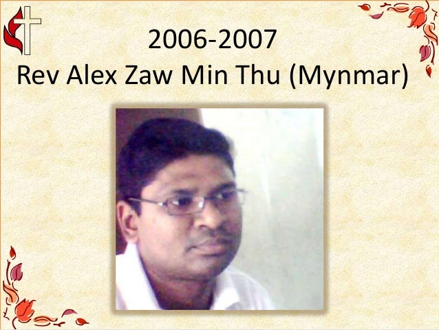 2006-2007 Rev Alex Zaw Min Thu (Mynmar)