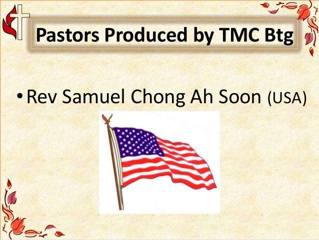 Pastors Produced by TMC Btg •Rev Samuel Chong Ah Soon (USA)