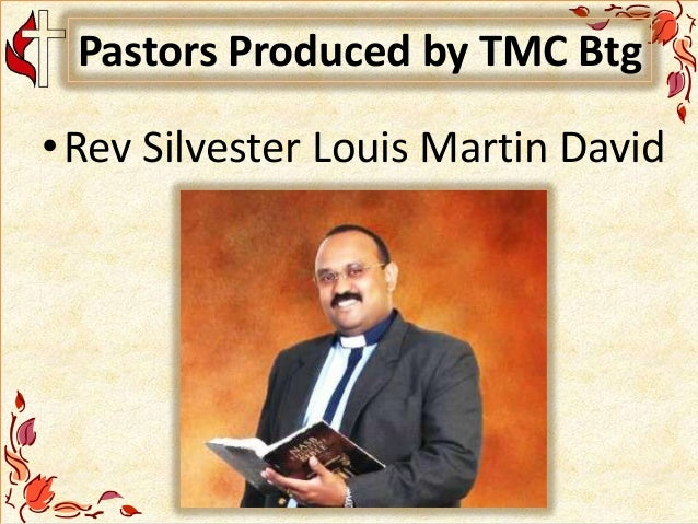 Pastors Produced by TMC Btg •Rev Silvester Louis Martin David