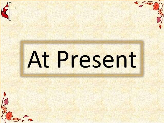 At Present