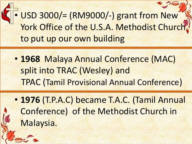 • USD 3000/= (RM9000/-) grant from New York Office of the U.S.A. Methodist Church to put up our own building • 1968 Malaya...