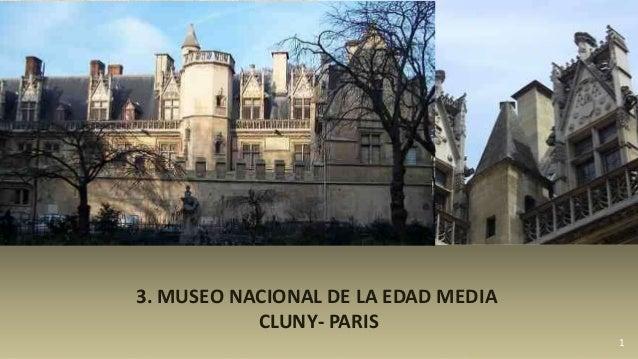 1 3. MUSEO NACIONAL DE LA EDAD MEDIA CLUNY- PARIS