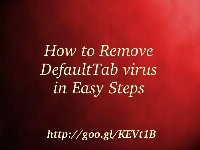HowtoRemove DefaultTabvirus inEasySteps http://goo.gl/KEVt1B