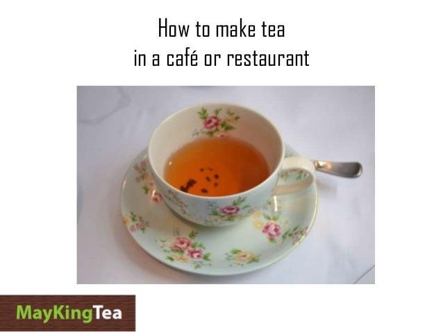 How to make tea in a café or restaurant
