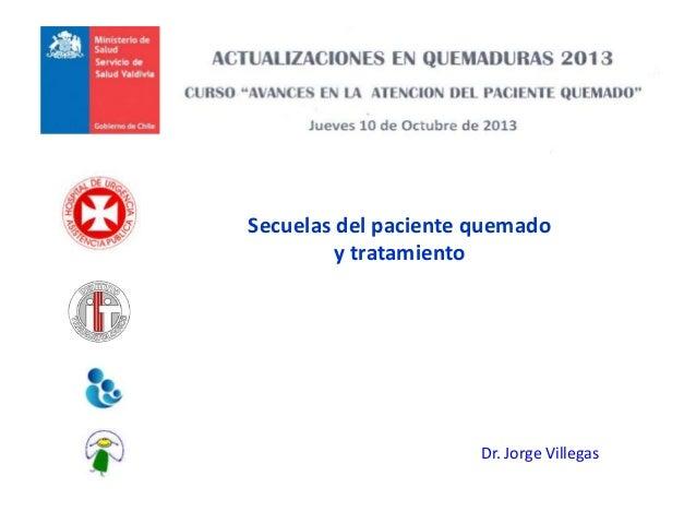 Secuelas del paciente quemado y tratamiento Dr. Jorge Villegas