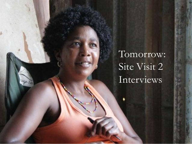 Tomorrow: Site Visit 2 Interviews
