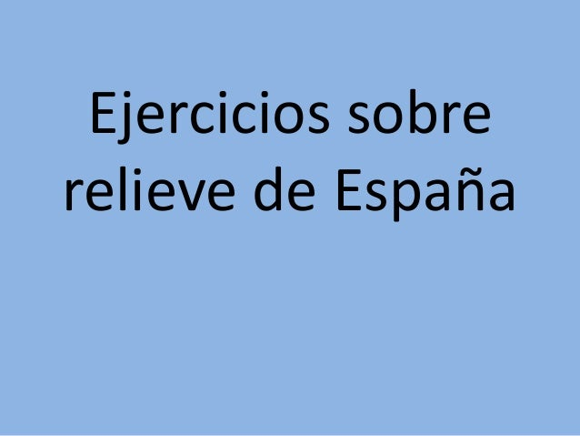 Ejercicios sobre relieve de España