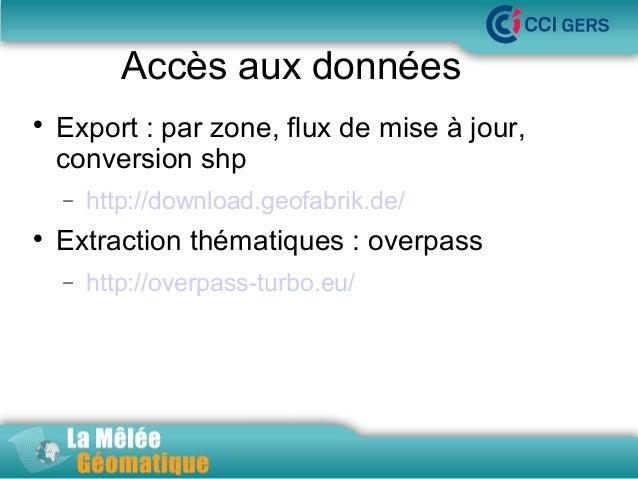 Accès aux données   Export : par zone, flux de mise à jour, La Mêlée Géomatique conversion shp −    http://download.geof...