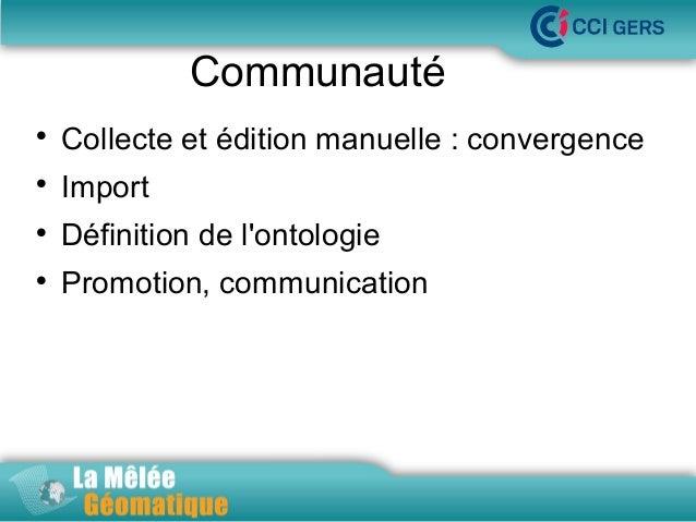 Communauté   Collecte et édition manuelle : convergence    Import    Définition de l'ontologie    Promotion, communica...